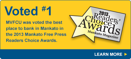 MVFCU was voted the best place to bank in Mankato in the 2013 Mankato Free Press Readers Choice Awards.